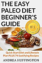 The Easy Paleo Diet Beginner's Guide:…