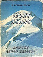 Mont Blanc and the Seven Valleys by Roger…