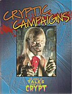 Cryptic Campaigns (Tales From the Crypt) by…