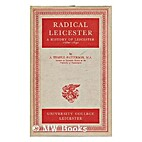 Radical Leicester by A. Temple Patterson