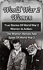 World War 2 Women by Cyrus J. Zachasry