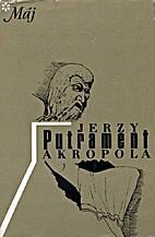 Akropol by Jerzy Putrament