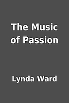 The Music of Passion by Lynda Ward