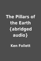 The Pillars of the Earth {abridged audio} by…