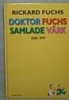 Doktor Fuchs samlade värk : del 999 by…