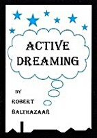 Active Dreaming: The Key to Power by Robert…