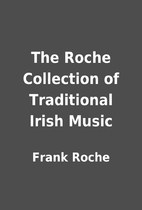 The Roche Collection of Traditional Irish…