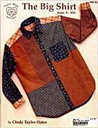 Big Shirt Sizes S-XXL by Cindy Taylor Oates