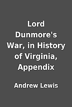 Lord Dunmore's War, in History of Virginia,…