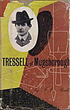 Tressell of Mugsborough by F.C. Ball