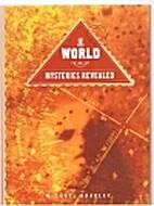 World Mysteries Revealed by Michael Bradley