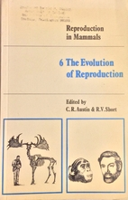 Reproduction in Mammals, Volume 6: The…