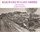 Railways in Lancashire: A Pictorial History…