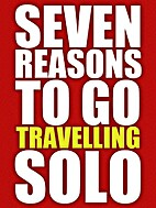 Seven Reasons To Go Travelling Solo by Chris…