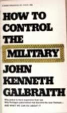 How to Control the Military by John Kenneth…