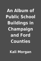 An Album of Public School Buildings in…