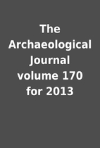 The Archaeological Journal volume 170 for…