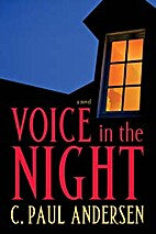 Voice in the Night by C. Paul Andersen