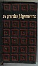 Os Grandes Julgamentos by A Pedro Gil