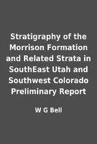 Stratigraphy of the Morrison Formation and…