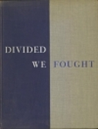 Divided We Fought: A Pictorial History of…
