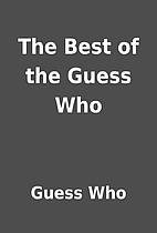 The Best of the Guess Who by Guess Who