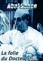 La follia del dottor Tube by Abel Gance