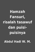 Hamzah Fansuri, risalah tasawuf dan…