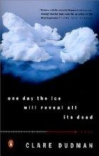 One Day the Ice Will Reveal All Its Dead by…