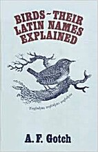 Birds--their Latin names explained by A. F.…