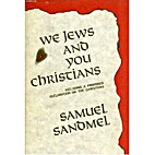 We Jews and you Christians: an inquiry into…