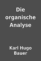 Die organische Analyse by Karl Hugo Bauer