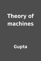 Theory of machines by Gupta