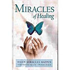 Miracles of Healing: When Miracles Happen…