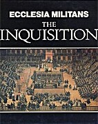 Ecclesia Militans: The Inquisition by…
