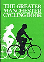 The Greater Manchester Cycling Book by R…
