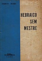 Hebraico sem Mestre by Aharon Rozen