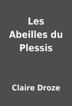 Les Abeilles du Plessis by Claire Droze