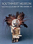 Southwest Museum: Native Cultures of the…