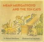 Mean Murgatroyd and the Ten Cats by Nathan…