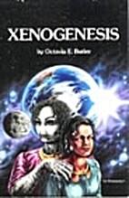 Xenogenesis: Dawn / Adulthood Rites / Imago…
