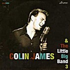 Colin James & the Little Big Band. 3./ Colin…