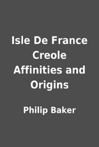 Isle De France Creole Affinities and Origins…