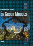 The Great Moghuls by Bamber Gascoigne