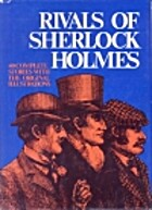 Rivals of Sherlock Holmes: Forty Stories of…