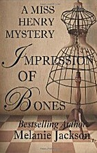 Impression of Bones (A Miss Henry Mystery…
