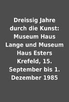 Dreissig Jahre durch die Kunst: Museum Haus…