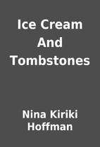 Ice Cream And Tombstones by Nina Kiriki…