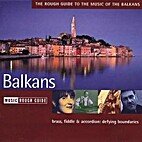 The Rough Guide to the Music of the Balkans…