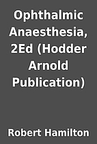 Ophthalmic Anaesthesia, 2Ed (Hodder Arnold…